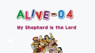 Alive-O 4 - My Shepherd is the Lord