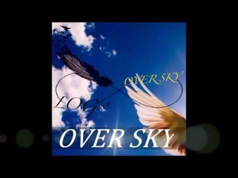 LOG-ログ- 『OVER SKY』 official FULL