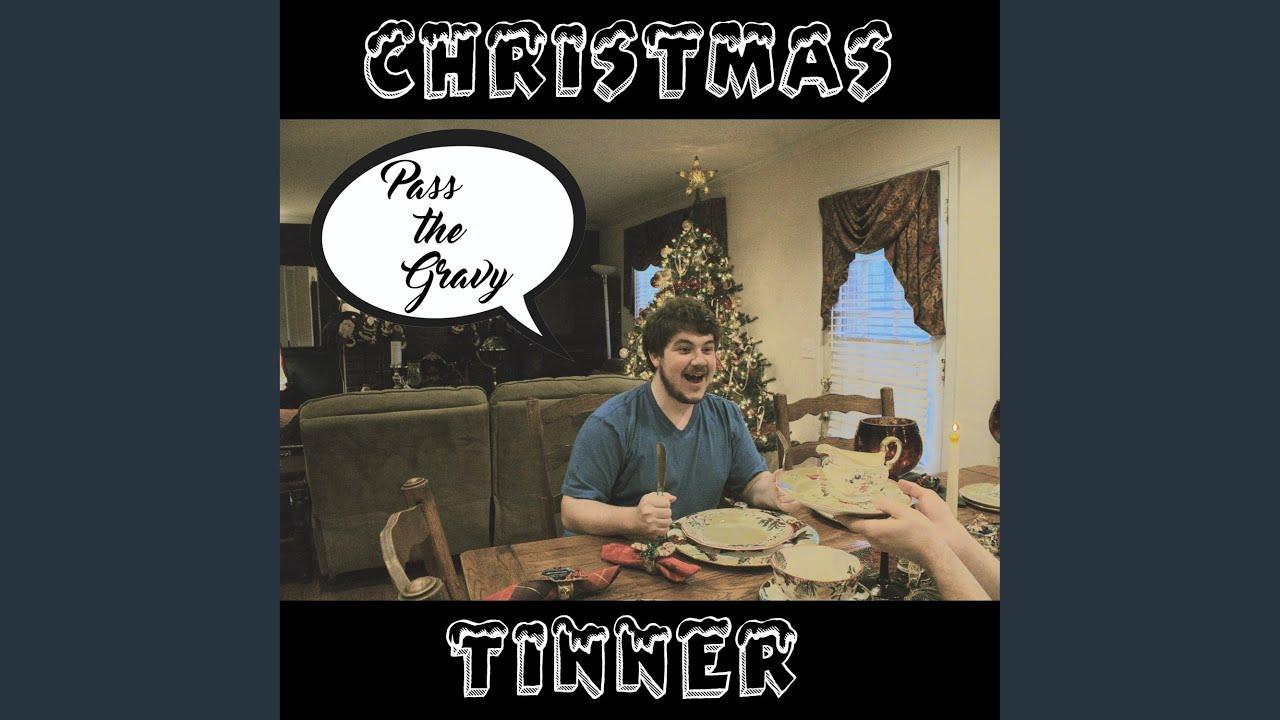 Christmas Tinner.Christmas Tinner Feat Yung Gravy
