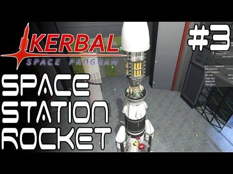 Space Station Rocket - Kerbal Space Program Ep #3