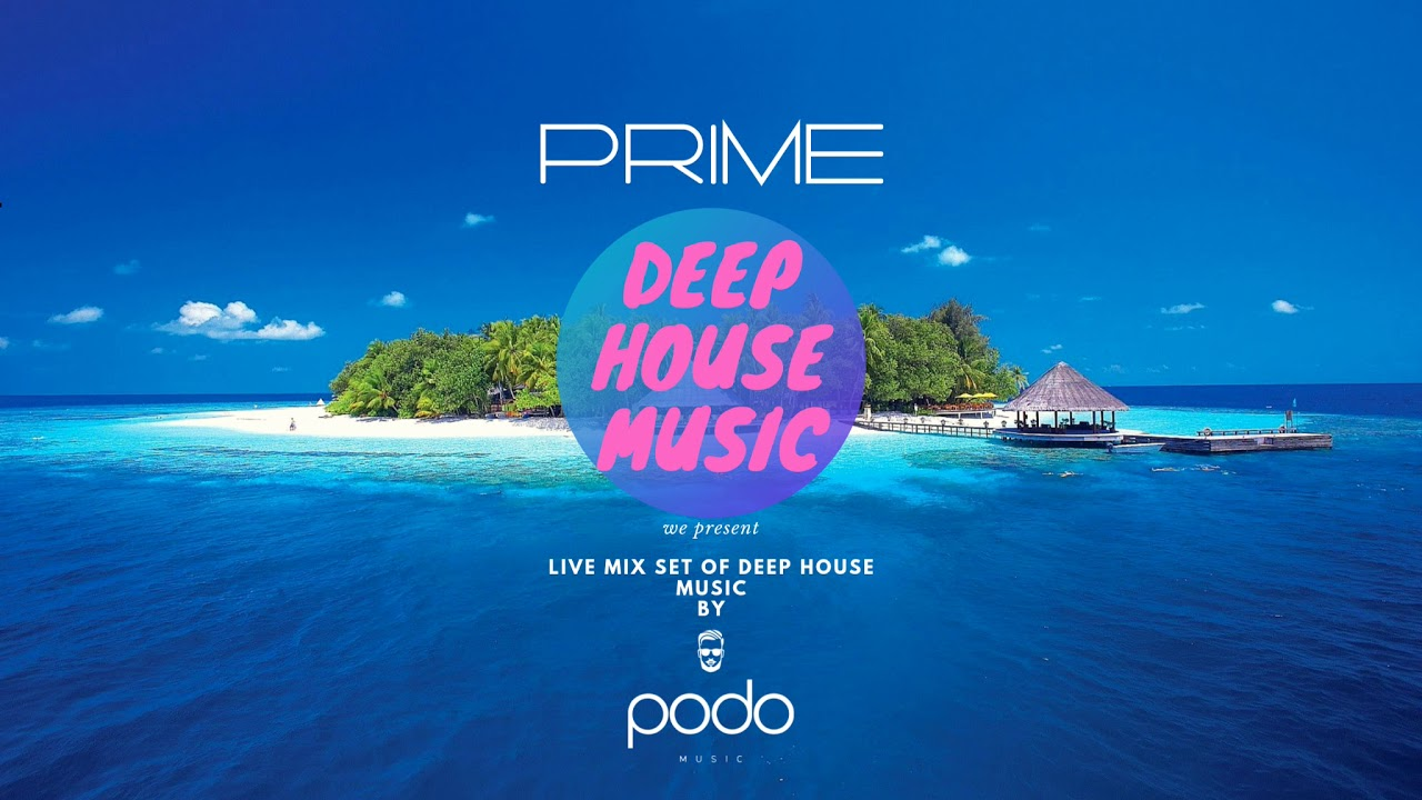 The music island ? - Deep house Summer music mix 2019 ?  live Mixed By podo ?