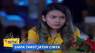 Highlight Siapa Takut Jatuh Cinta Dara Cemburu Leon Dekati Wanita Lain Episode 21