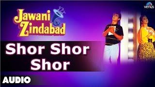 Jawani Zindabad : Shor Shor Shor Full Audio Song | Aamir Khan, Farah Khan |
