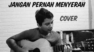Download JANGAN PERNAH MENYERAH//•COVER by Marchel•//
