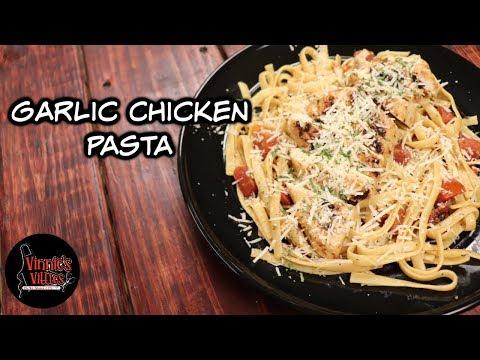 Vinnie's Garlic Chicken Pasta!
