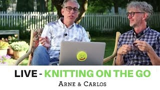 LIVE from ARNE & CARLOS - Knitting on the go - June 4th 2018