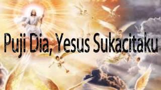 Lagu Rohani Kristen - Puji Dia, Yesus Sukacitaku