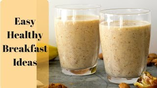 Quick Healthy Breakfast Ideas | Easy Tasty Breakfast Ideas