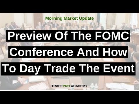Preview of the FOMC conference and how to day trade the event.