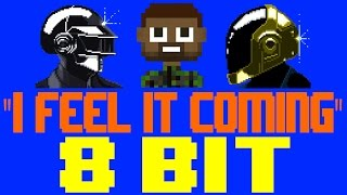 I Feel It Coming [8 Bit Cover Tribute to The Weeknd feat. Daft Punk] - 8 Bit Universe