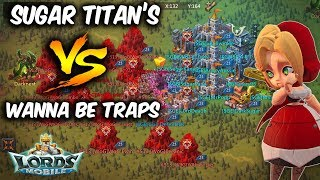Sugar Titans Vs Wanna Be Traps KVK Action - Lords Mobile
