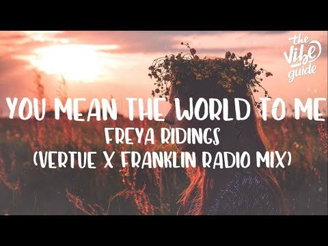 Freya Ridings - You Mean The World To Me (Vertue x Franklin Radio Mix)