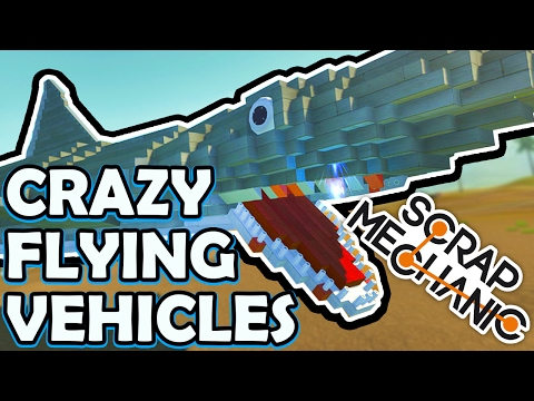 Scrap Mechanic CREATIONS! - CRAZY FLYING VEHICLES!! [#30] W/AshDubh | Gameplay |