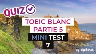 TOEIC BLANC : Partie 5 - Mini test 7 - digiSchool