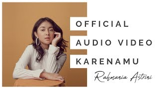 [3.01 MB] Rahmania Astrini - Karenamu (Official Audio Video)