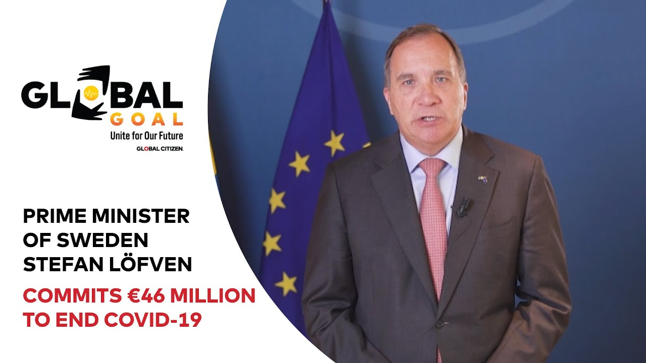 Sweden Prime Minister Stefan Löfven Commits €46M to End COVID-19 | Global Goal: Unite for Our Future