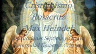 Cristianismo Rosacruz    Max Heindel   Instrucciones 7ma  y 8va