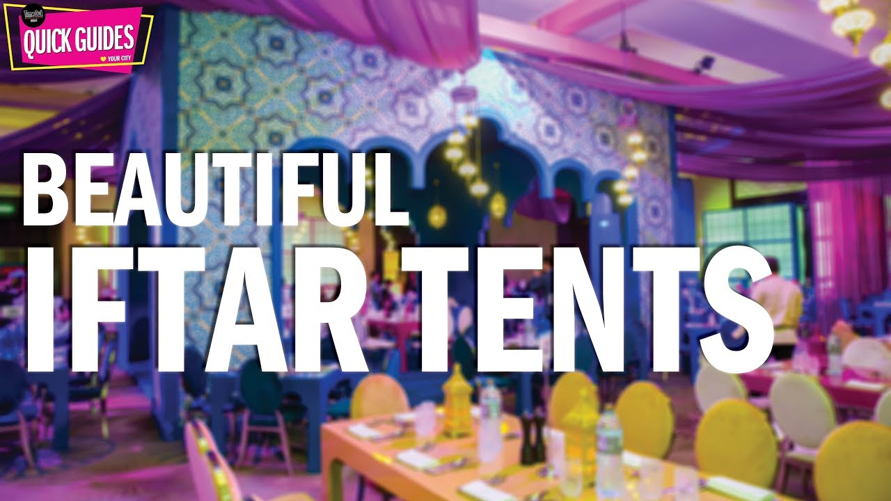 Dubai's most beautiful iftar and suhoor tents in 2019