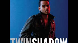 twin shadow - run my heart