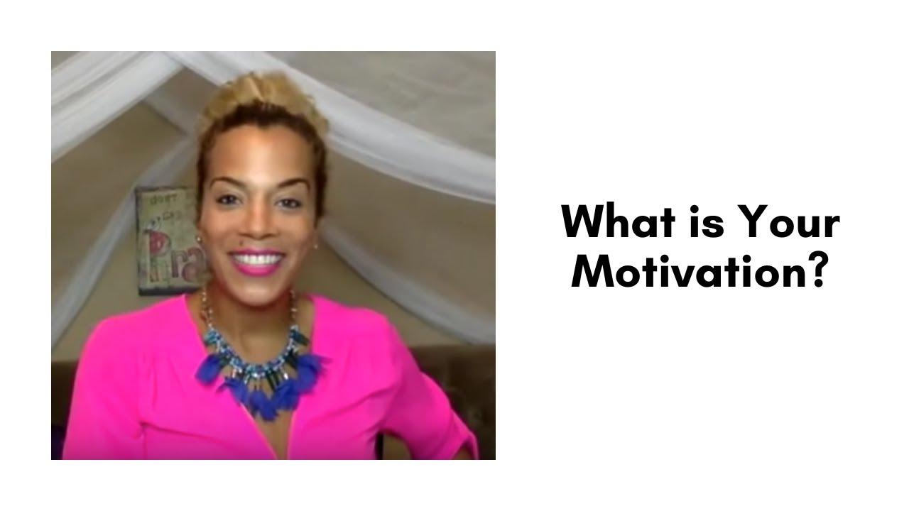 what is your motivation what is your motivation