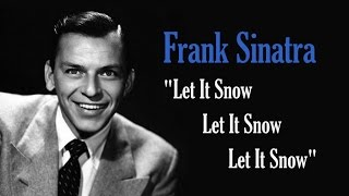 "Frank Sinatra  ""Let It Snow! Let It Snow! Let It Snow!"""