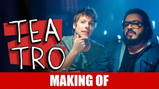 Vídeo - Making Of – Teatro