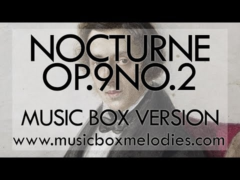Nocturne op.9 No.2 BY Chopin - Music Box Version
