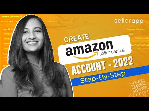 How to Set Up Amazon Seller Central Account in 2021 I Latest Step-By-Step Guide for New Sellers