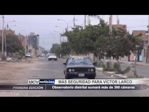 Víctor Larco: Se incrementará más de 300 cámaras de seguridad