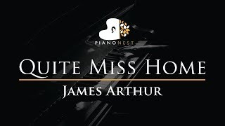 James Arthur - Quite Miss Home - Piano Karaoke Instrumental Cover With Lyrics