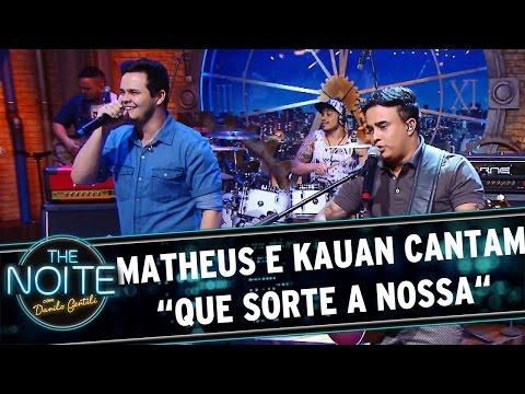 The Noite (28/04/16) - Exclusivo: Matheus e Kauan cantam 'Que Sorte a Nossa'