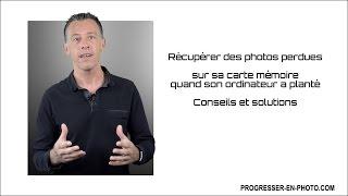 récupérer ses photos perdues, sauvegarder ses photos: conseils et solutions