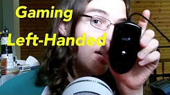 Gaming Left Handed Rant