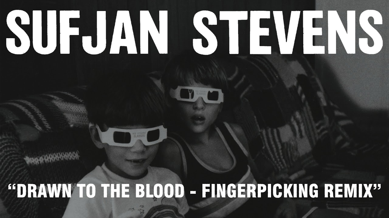 sufjan-stevens-drawn-to-the-blood-fingerpicking-remix-official-audio-asthmatic-kitty-records