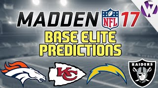 MADDEN 17 BASE ELITE PREDICTIONS! - AFC WEST ELITE PREDICTIONS (BRONCOS, CHIEFS, CHARGERS, RAIDERS)