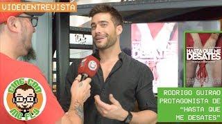 """VideoEntrevista Rodrigo Guirao Diaz - Protagonista de """"Hasta que me desates"""""""