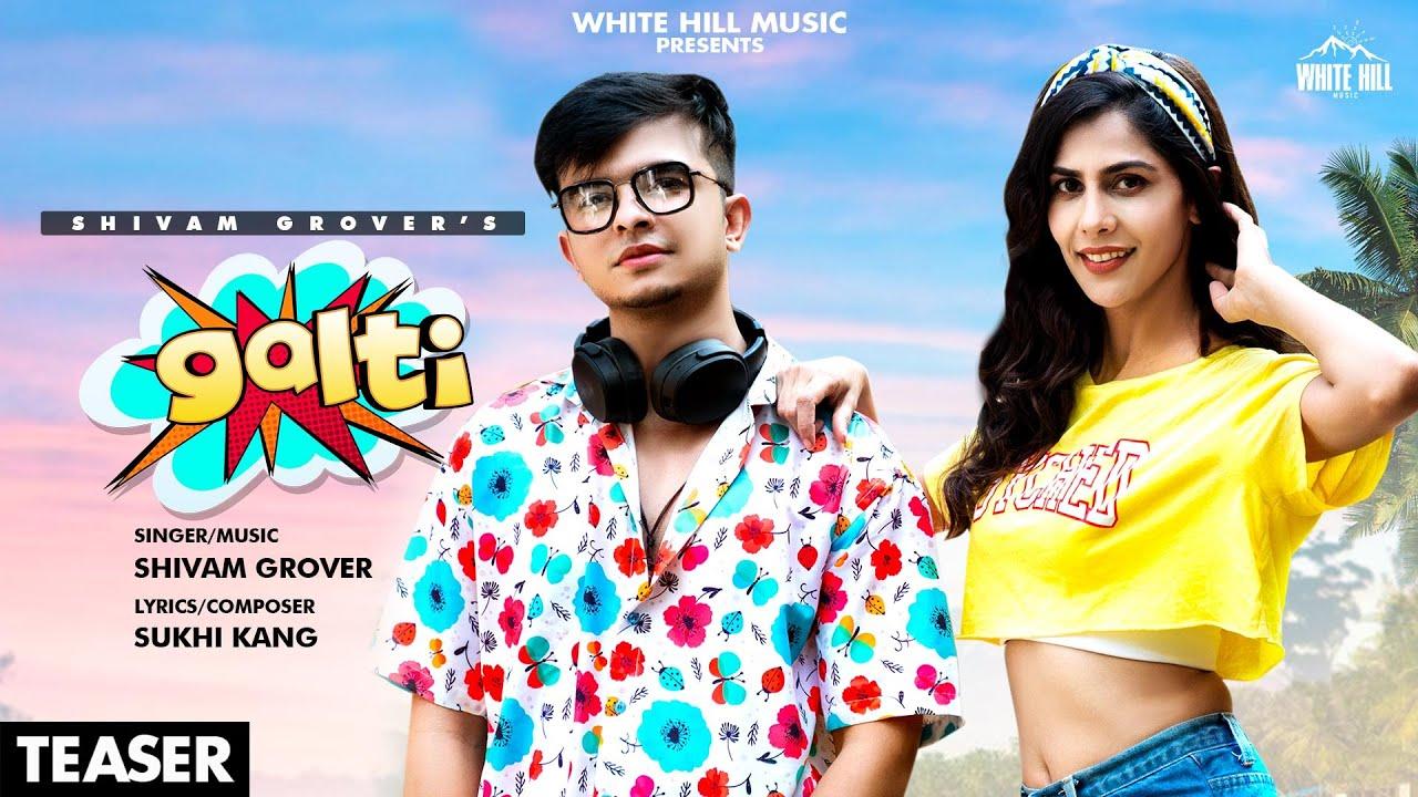 Galti (Teaser) Level Up | Shivam Grover | Rel on 24 April | White Hill Music