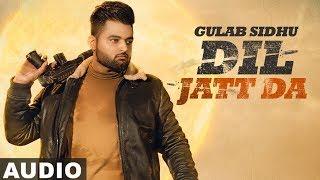 Dil Jatt Da Full Audio Gulab Sidhu Latest Punjabi Songs 2020 Speed Records