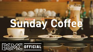 Sunday Coffee: Cafe Bossa Jazz Playlist - Elegant Bossa Nova Music for Good Mood