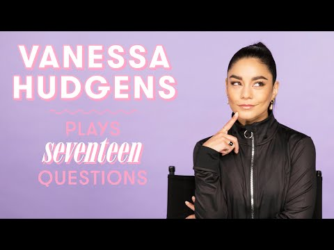 Vanessa Hudgens Reveals If She Will Be In High School Musical 4 And More | 17 Questions