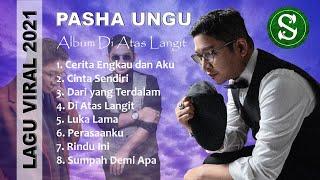 Lagu Viral 2021 Terbaru Paling Enak Didengar Pasha Ungu Album Di Atas Langit Tanpa Iklan MP3