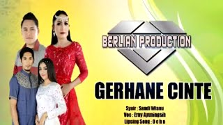 ALBUM TERBARU BERLIAN PRODUCTION JUDUL GERHANE CINTE