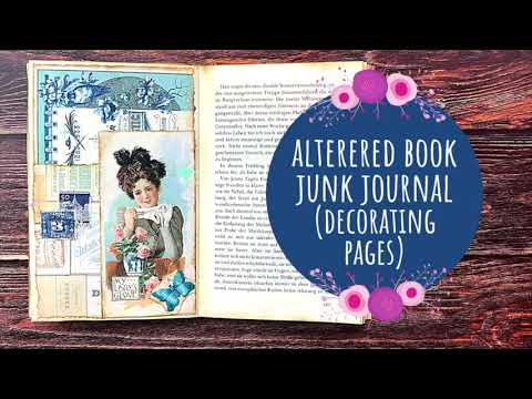 Guide to Making an Altered Book Junk Journal/Part 3 - Decorating Pages/20K Giveaway Winner
