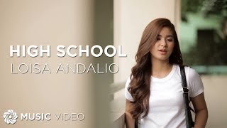 Loisa Andalio - High School (Official Music Video)
