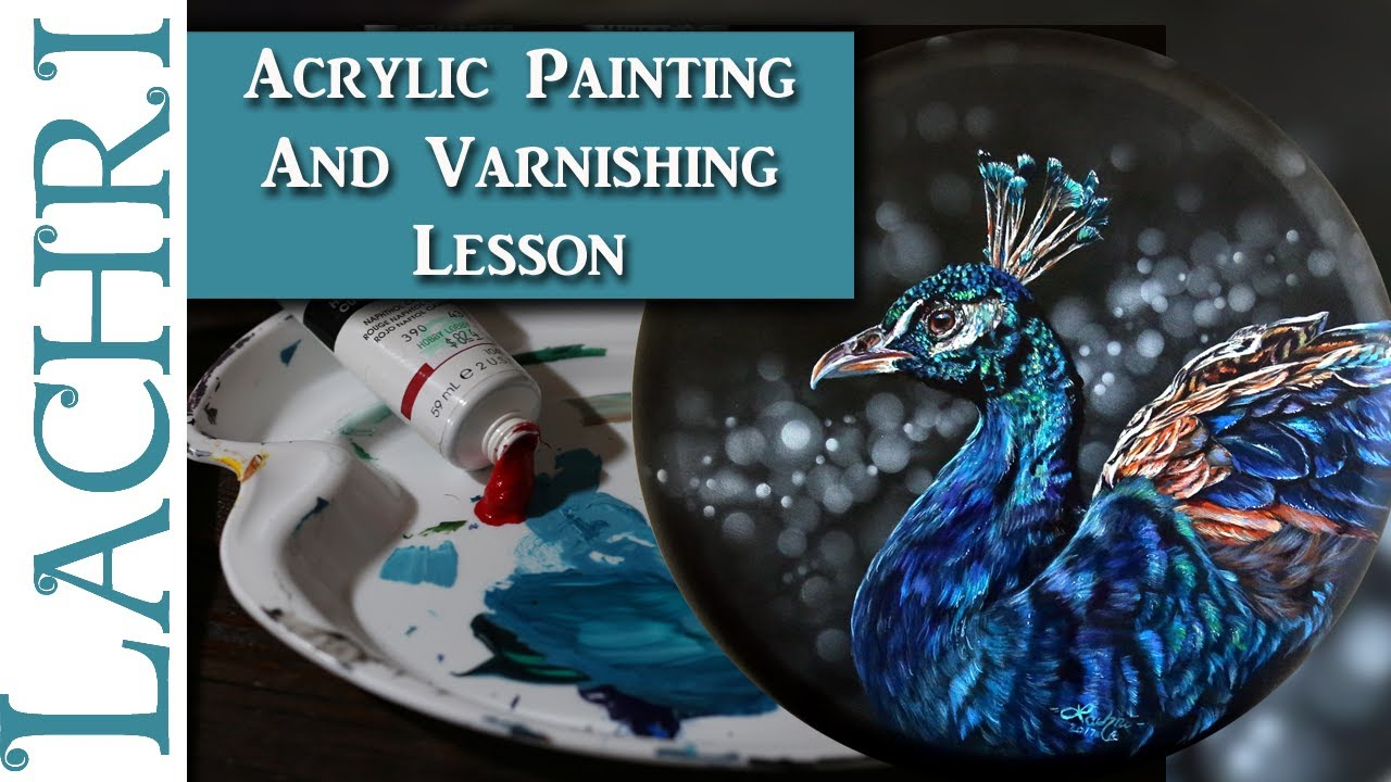 Peacock Acrylic Painting How To Varnish Your Acrylics Lachri