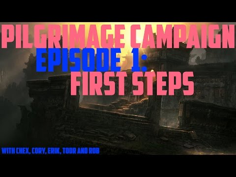 Pilgrimage Campaign Session 1: First Steps