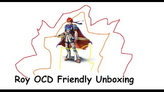 Roy OCD Friendly Unboxing!