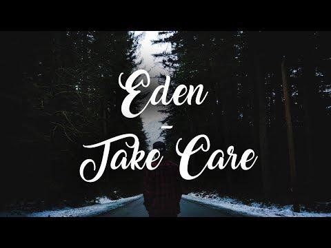 Eden - take care (Lyrics)