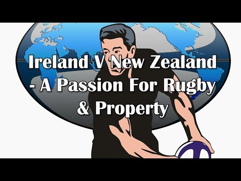 Ireland V New Zealand - A Passion For Rugby & Property