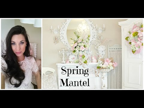 Shabby Chic home / SPRING MANTEL decorate w/me